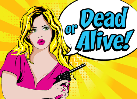 alive: Pop art woman with pistol and dead or alive typography
