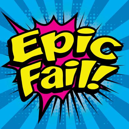 fail: Pop Art Epic Fail! Illustration