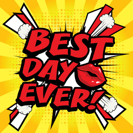 Pop Art comics icon BEST DAY EVER!. Speech Bubble Vector illustration.