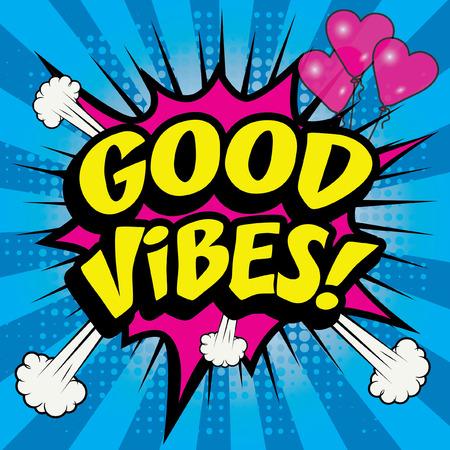 vibes: Pop Art comics icon GOOD VIBES!. Speech Bubble Vector illustration. Illustration