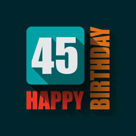 45: 45 Happy Birthday background or card. Flat design.