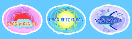 Stickers good morning, afternoon and evening EPS10