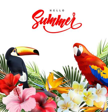 カラフルな熱帯オウムとトゥーカンと熱帯の花と夏休みの背景。レタリングこんにちは夏テンプレートベクトル。