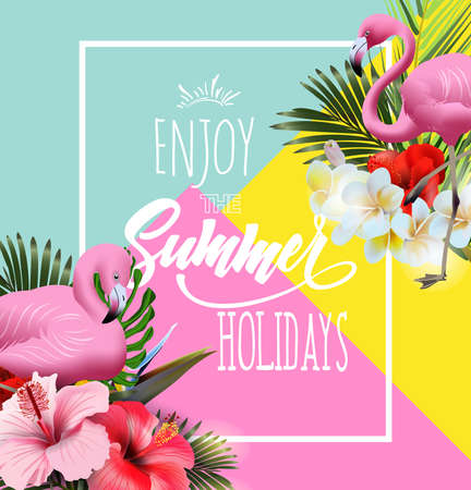 Summer holidays background with tropical flowers with pink flamingo. Lettering Enjoy summer holidays Template Vector