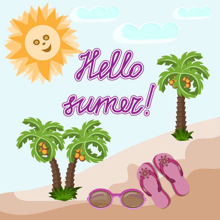 Hello summer, vector illustration: sun, palm trees, sand, glasses, beach slippers. Summer day