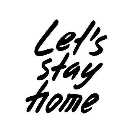 Vector hand drawn lettering about coronavirus isolated on white background. Covid-19, Lets Stay Home, work in home. Pandemic protection. Monochrome illustration quarantine in doodle style