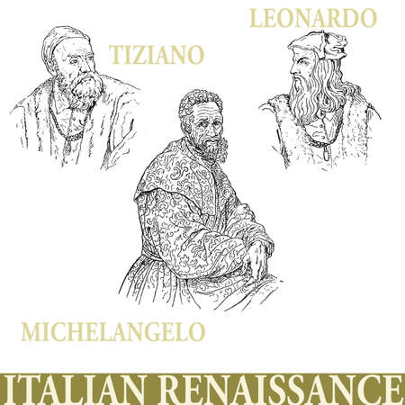 Famous artists of the Italian Renaissance, Michelangelo Buonarroti, Tiziano Vecellio, Leonardo da Vinci, engraving portraits Stock Photo