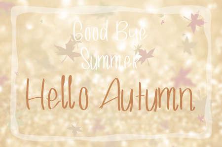 good bye: Good bye summer Hello autumn.