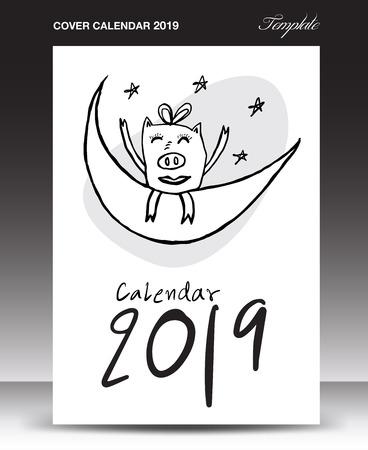Cover design template cute Pig calendar for 2019, Lettering calendar, hand-drawn pig cartoon vector illustration Can be used for postcard, gift card, banner, poster, card and printable, china calendar Ilustração