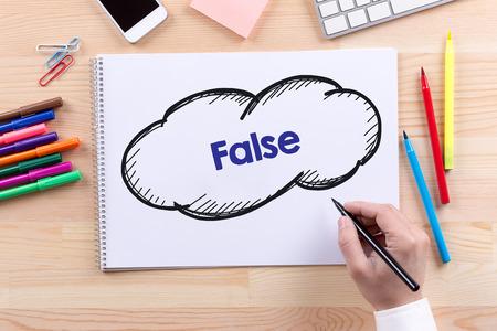 untrue: Man with a Notepad written False Concept