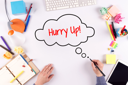 hurry up: BUSINESS OFFICE ANNOUNCEMENT COMMUNICATION HURRY UP! CONCEPT Stock Photo