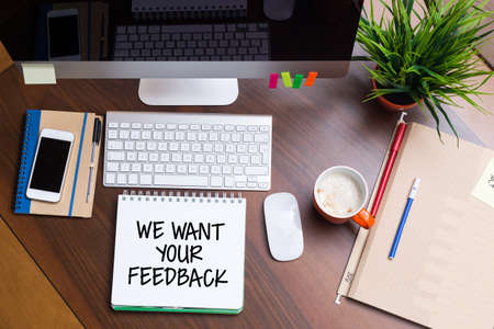 want: Business Workplace with WE WANT YOUR FEEDBACK Concept