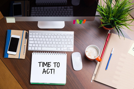 expiring: Business Workplace with TIME TO ACT Concept