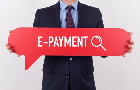 epayment: Businessman holding speech bubble with a word E-PAYMENT
