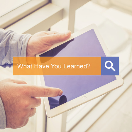 learned: SEARCH TECHNOLOGY COMMUNICATION  What Have You Learned? TABLET FINDING CONCEPT Stock Photo