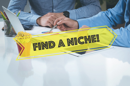 specialize: BUSINESS WORKING OFFICE Find A Niche! TEAMWORK BRAINSTORMING CONCEPT
