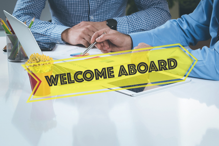 aboard: BUSINESS WORKING OFFICE Welcome Aboard TEAMWORK BRAINSTORMING CONCEPT