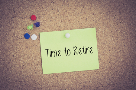 retire: Time To Retire written on sticky note pinned on pinboard