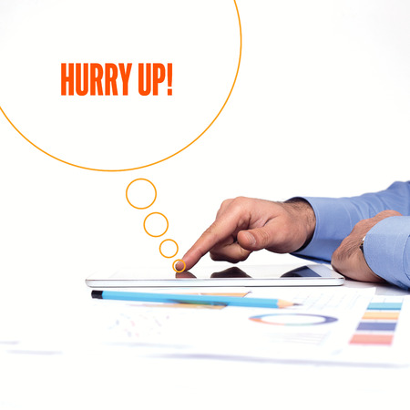 hurry up: BUSINESSMAN WORKING OFFICE  HURRY UP! COMMUNICATION TECHNOLOGY CONCEPT