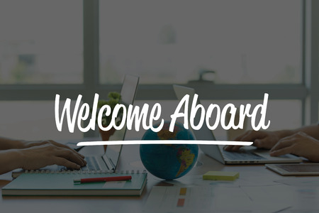 aboard: TEAMWORK OFFICE BUSINESS COMMUNICATION TECHNOLOGY  WELCOME ABOARD GLOBAL NETWORK CONCEPT