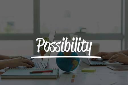 possibility: TEAMWORK OFFICE BUSINESS COMMUNICATION TECHNOLOGY  POSSIBILITY GLOBAL NETWORK CONCEPT