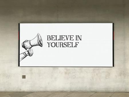 believe: MEGAPHONE ANNOUNCEMENT BELIEVE IN YOURSELF ON BILLBOARD
