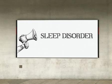 sleep disorder: MEGAPHONE ANNOUNCEMENT SLEEP DISORDER ON BILLBOARD