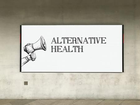 alternative health: MEGAPHONE ANNOUNCEMENT ALTERNATIVE HEALTH ON BILLBOARD Stock Photo