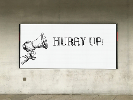 hurry up: MEGAPHONE ANNOUNCEMENT HURRY UP! ON BILLBOARD Stock Photo