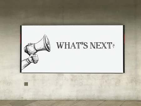 what's ahead: MEGAPHONE ANNOUNCEMENT WHATS NEXT? ON BILLBOARD