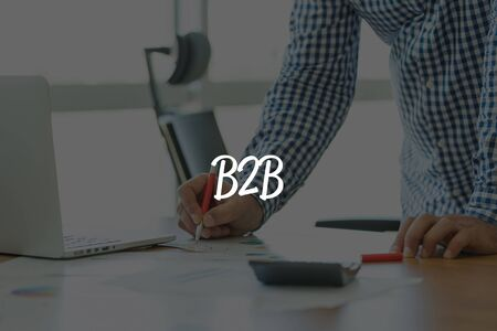 b2b: BUSINESS OFFICE WORKING COMMUNICATION B2B BUSINESSMAN CONCEPT Stock Photo