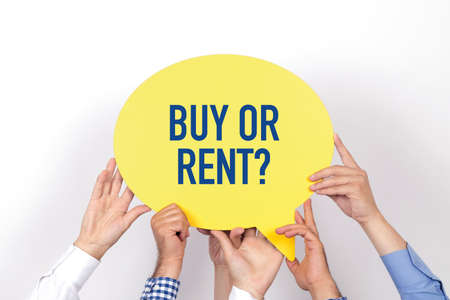 buying questions: Group of people holding the BUY OR RENT? written speech bubble