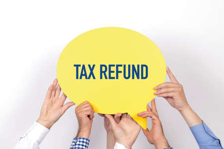 reclamation: Group of people holding the TAX REFUND written speech bubble
