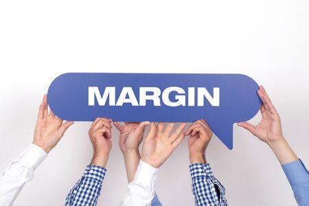 margin: Group of people holding the MARGIN written speech bubble