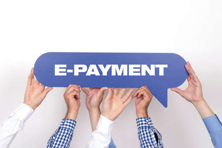 epayment: Group of people holding the E-PAYMENT written speech bubble