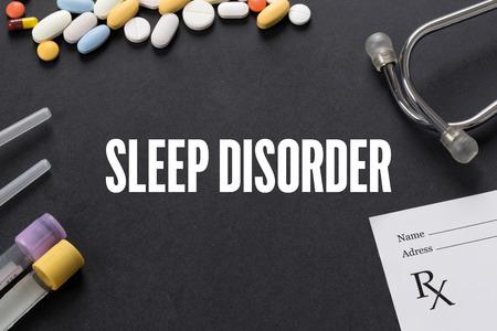 sleep disorder: SLEEP DISORDER written on black background with medication