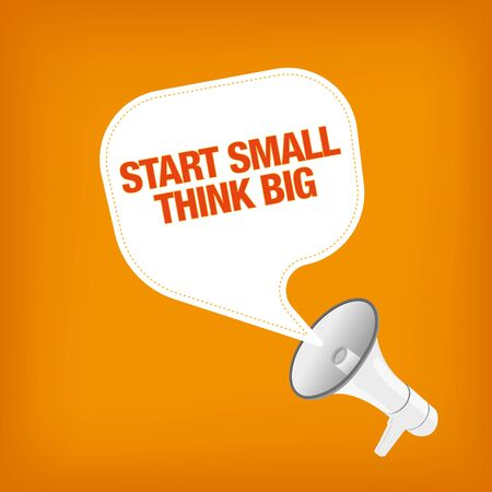 place to learn: START SMALL THINK BIG