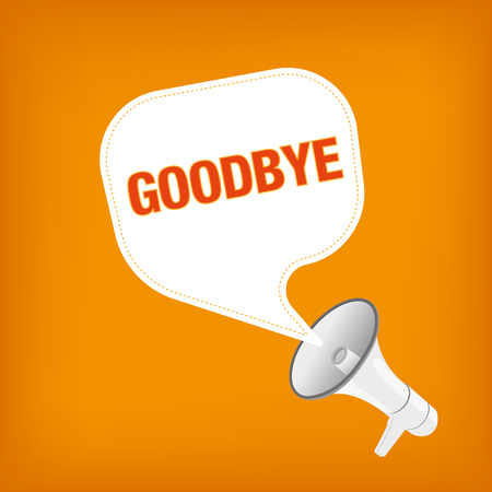 good bye: GOODBYE