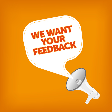 we: WE WANT YOUR FEEDBACK