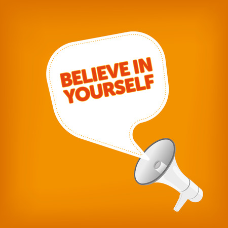 yourself: BELIEVE IN YOURSELF Illustration