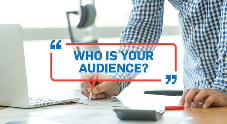 BUSINESS WORKING OFFICE BUSINESSMAN WHO IS YOUR AUDIENCE? CONCEPT