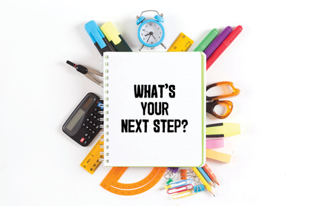 what's ahead: WHATS YOUR NEXT STEP? concept