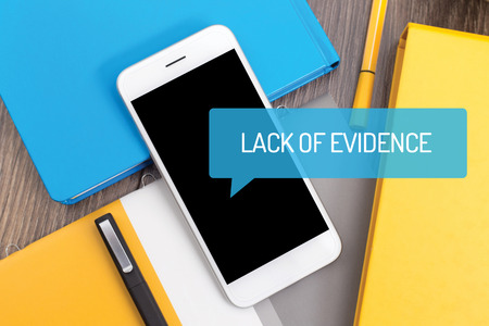 evidence: LACK OF EVIDENCE CONCEPT