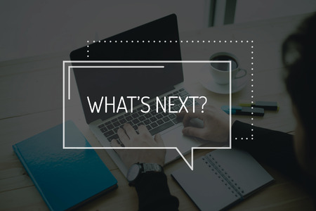 what's ahead: COMMUNICATION WORKING TECHNOLOGY BUSINESS WHATS NEXT? CONCEPT