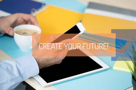 create: CREATE YOUR FUTURE! CONCEPT Stock Photo