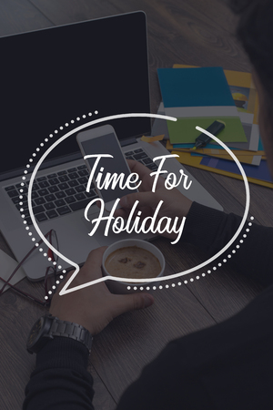 furlough: BUSINESS COMMUNICATION WORKING TECHNOLOGY TIME FOR HOLIDAY CONCEPT Stock Photo