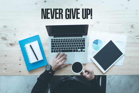 not give: COMMUNICATION TECHNOLOGY BUSINESS AND NEVER GIVE UP! CONCEPT Stock Photo