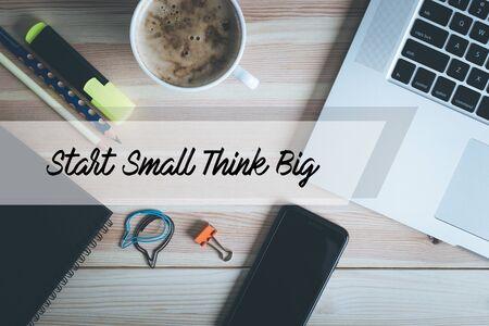 START SMALL THINK BIG CONCEPT