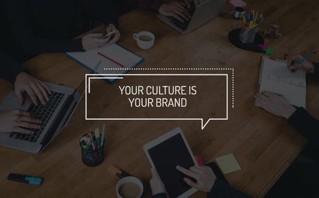 BUSINESS TEAMWORK WORKING OFFICE BRAINSTORMING YOUR CULTURE IS YOUR BRAND CONCEPT Stock Photo