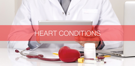 conditions: HEALTH CONCEPT: HEART CONDITIONS